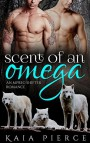 Scent of an Omega - Kaia Pierce