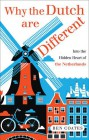 Why The Dutch Are Different: A Journey Into the Hidden Heart of the Netherlands - Ben Coates