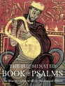 The Illuminated Book of Psalms: The Illustrated Text of all 150 Prayers and Hymns - Black Dog & Leventhal Publishers