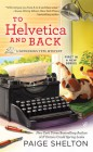 To Helvetica and Back - Paige Shelton