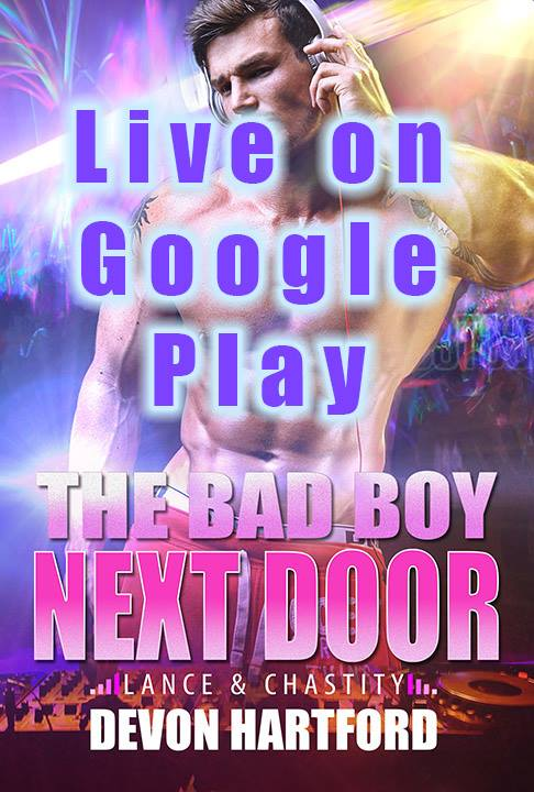 The Bad Boy Next Door: Lance & Chastity is LIVE on Google Play! $0.99 USD
