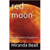 red moon: a collection of poems by Miranda Beall