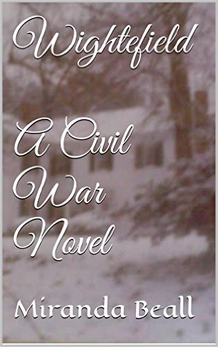 Wightefield: A Romance Novel of the Civil War by Miranda Beall.