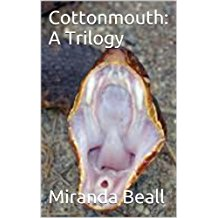 Cottonmouth: A Trilogy by Miranda