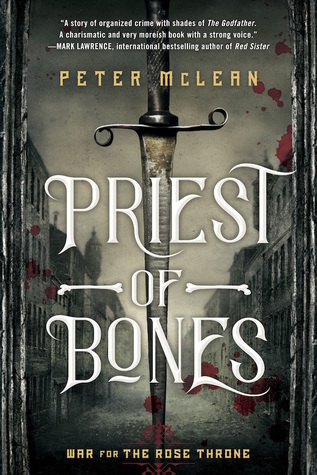 War for the Rose Throne #1: Priest of Bones, by Peter McLean