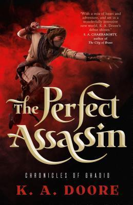 The Chronicles of Ghadid #1: The Perfect Assassin, by K.A. Doore