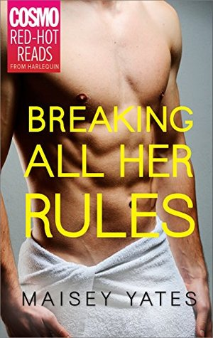 Breaking All Her Rules by Maisey Yates
