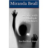 Living with Multiple Personalities: Baa Baa Black Sheep by Miranda Beall