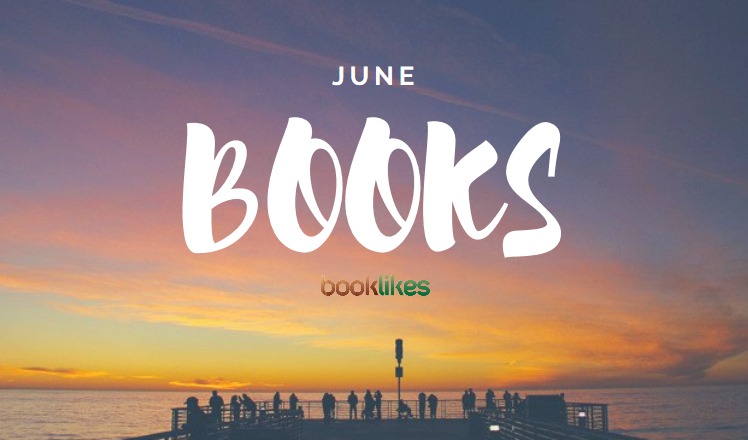 Six Months Checked And Six Still To Go. Have A Look At BookLikes Bloggers  June Reads And Let Us Know How Are You Doing In Your 2017 Reading Challenge.