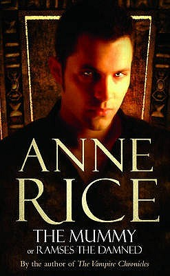 The Mummy, by Anne Rice