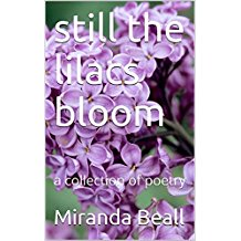 still the lilacs bloom: a poetry collection