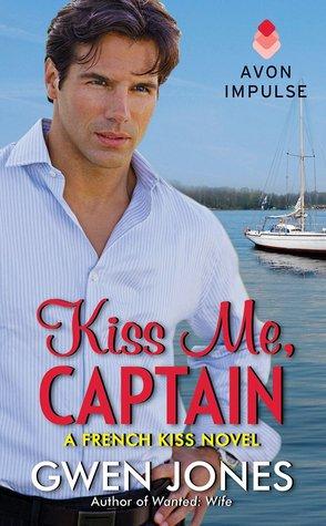 Kiss Me, Captain (French Kiss #2) by Gwen Jones
