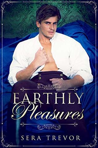 Earthly Pleasures, by Sera Trevor