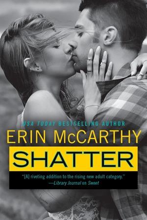 Shatter (True Believers #4) by Erin McCarthy