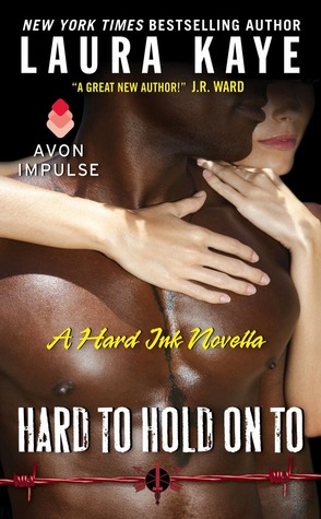 Hard to Hold on To (Hark Ink #2.5) by Laura Kaye