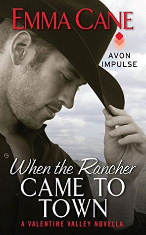 When the Rancher Came to Town (Valentine Valley #4.5) by Emma Cane