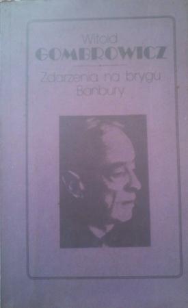 Witold Gombrowicz  ZDARZENIE NA BRYGU BANBURY