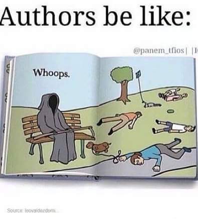 you authors know who you are....and yet we still love you