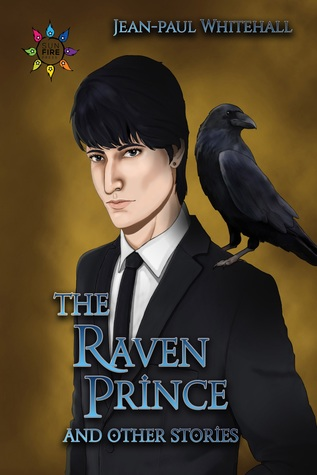 The Raven Prince and Other Stories by Jean-Paul Whitehall