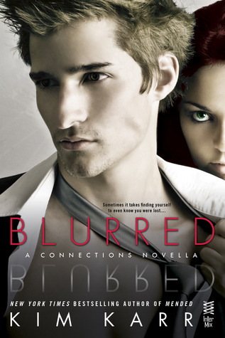 Blurred (Connections #3.5) by Kim Karr