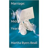 Marriage: The Middle Years by Martha Byers Beall