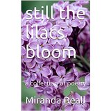 still the lilacs bloom by Miranda Beall
