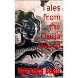 Tales from the Ouija Board by Miranda Beal