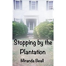 Stopping by the Plantation by Miranda Beall