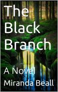 The Black Branch by Miranda Beall