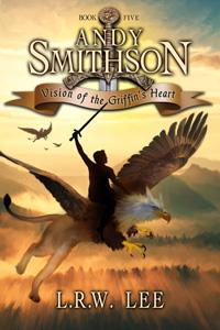 Vision of the Griffin's Heart, Andy Smithson, Book 5