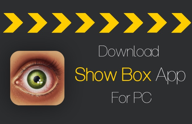 Showbox For PC Download on Windows 10/8/81/7