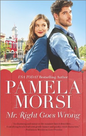 Mr. Right Goes Wrong by Pamela Morsi