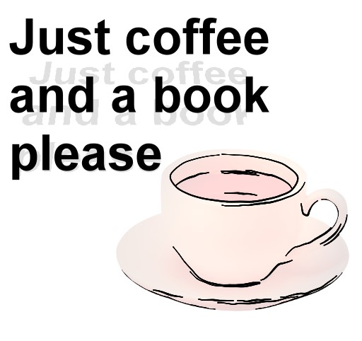 Just coffee and a book please