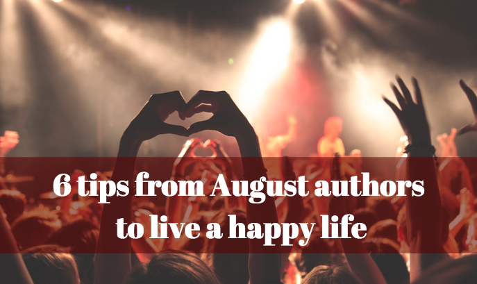 6 quotes by August born authors to follow and live a happy life