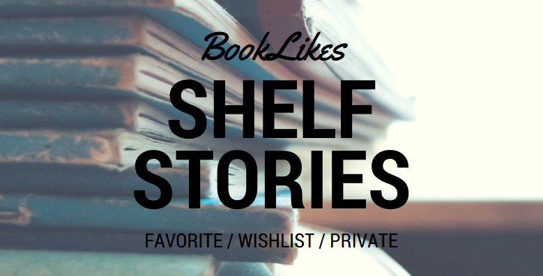 Favorite, Wishlist, Private -- additional shelving options