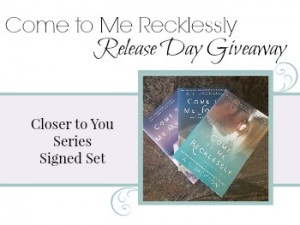 Come to Me Recklessly Release+Giveaway