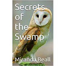 Secrets of the Swamp by Miranda Beall