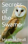"""Secrets of the Swamp"" by Miranda Beall"