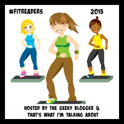 #FitReaders Challenge hosted by The Geeky Blogger and That's What I'm Talking About