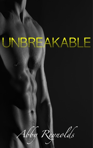 Unbreakable by Abby Reynolds