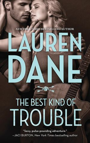 The Best Kind of Trouble (The Hurley Boys #1) by Lauren Dane
