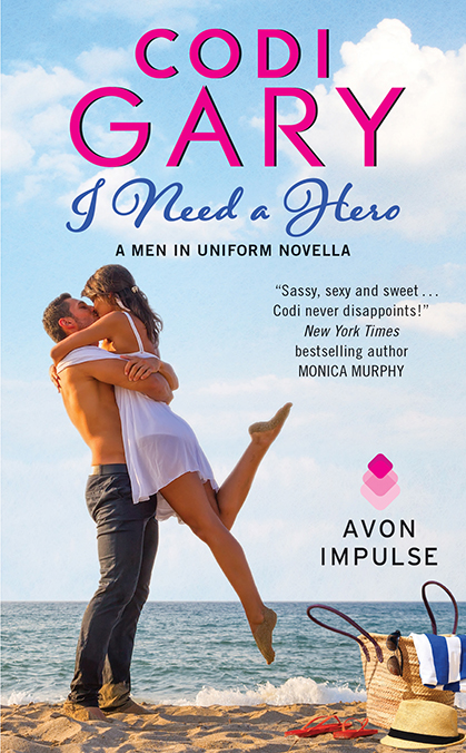 Cover Reveal - I Need a Hero (Men in Uniform Novella) by Codi Gary