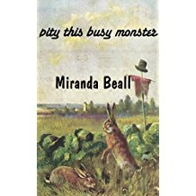 pity this busy monster by Miranda Beall