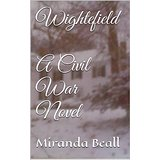 Wightefield: A Civil War Romance Novel by Miranda Beall
