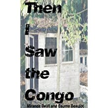 Then I Saw the Congo: A Romance Novel of the Antebellum South by Miranda Beall