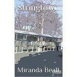 Stringtown by Miranda Beall