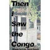 Then I Saw the Congo: A Novel of the Antebellum South by Miranda Beall