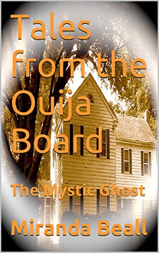 Tales from the Ouija Board by Miranda Beall