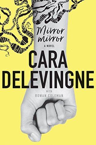 Mirror Mirror by Cara Delevingne, Rowan Coleman