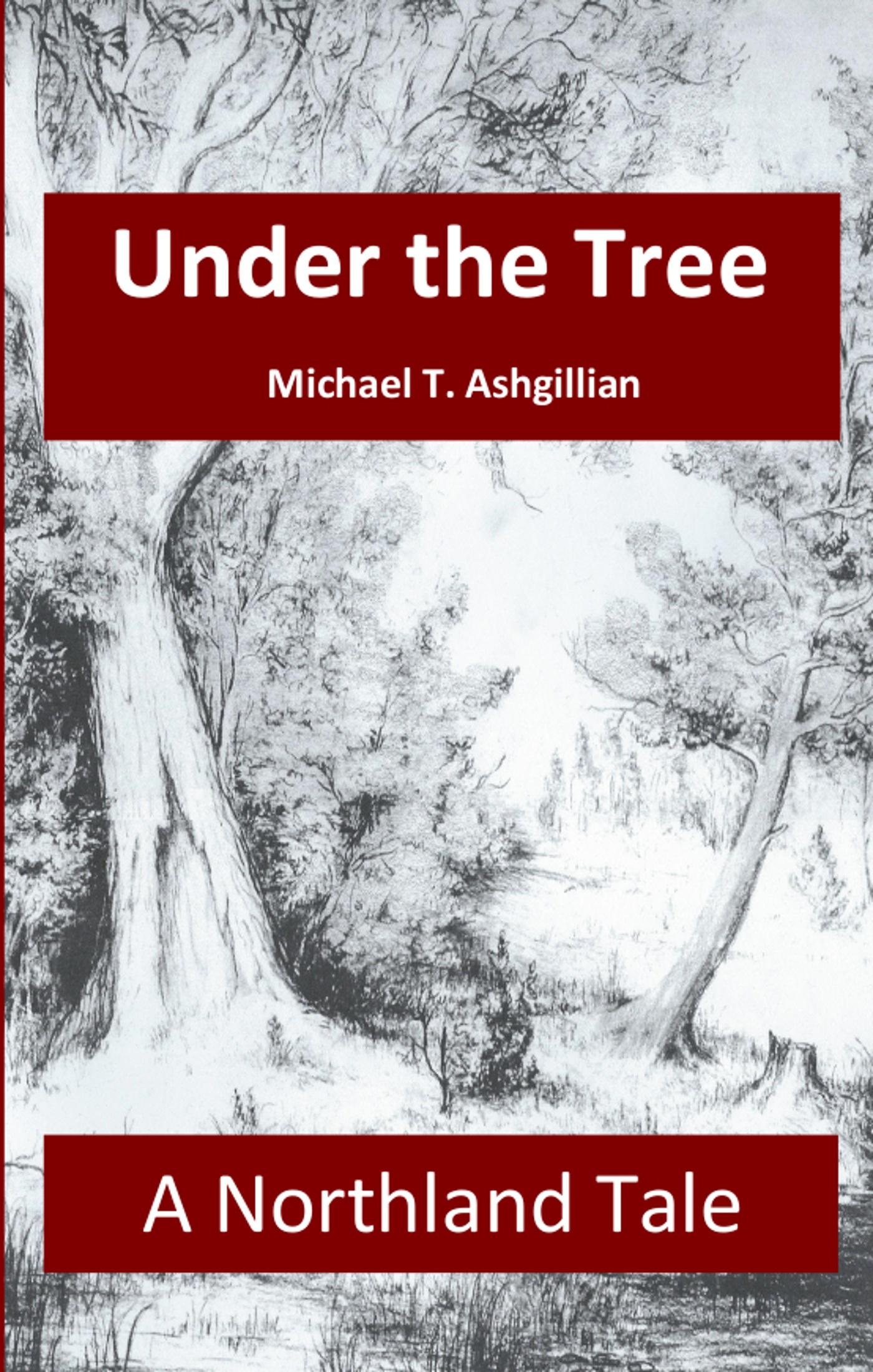 Under the Tree Michael T. Ashgillian